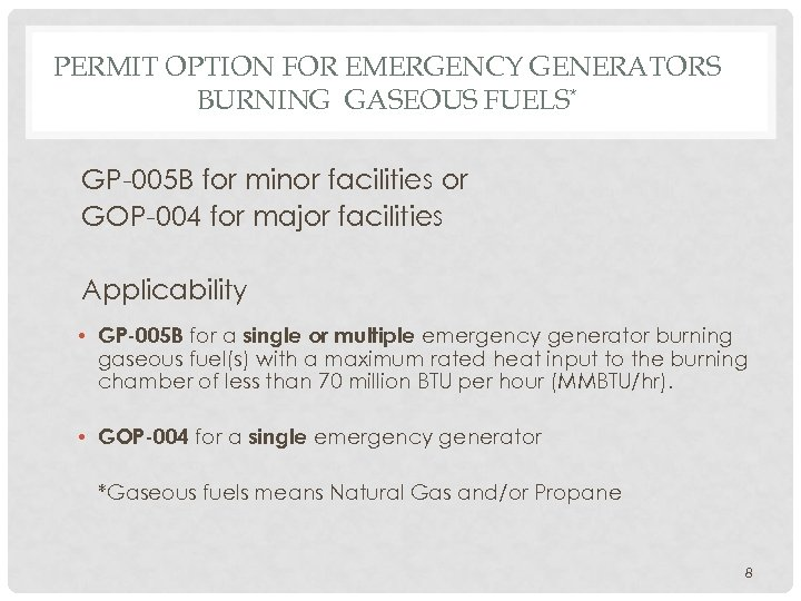 PERMIT OPTION FOR EMERGENCY GENERATORS BURNING GASEOUS FUELS* GP-005 B for minor facilities or
