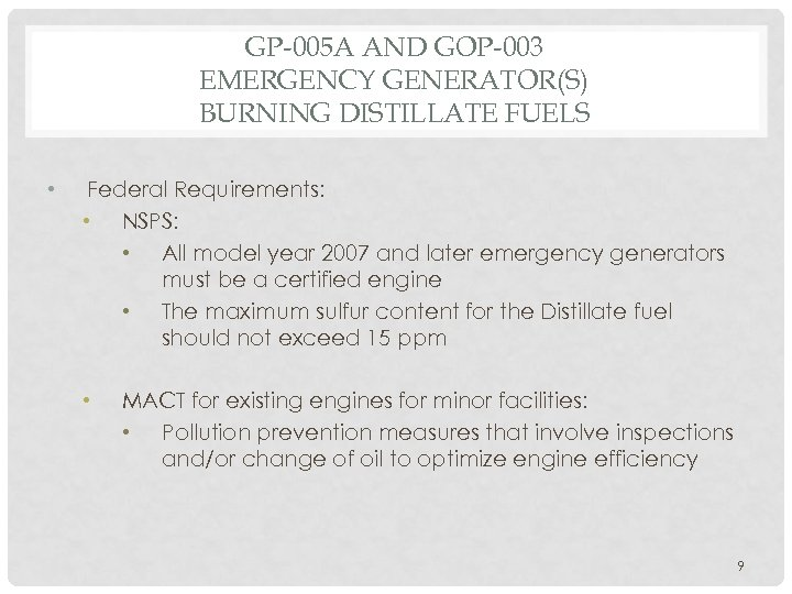 GP-005 A AND GOP-003 EMERGENCY GENERATOR(S) BURNING DISTILLATE FUELS • Federal Requirements: • NSPS: