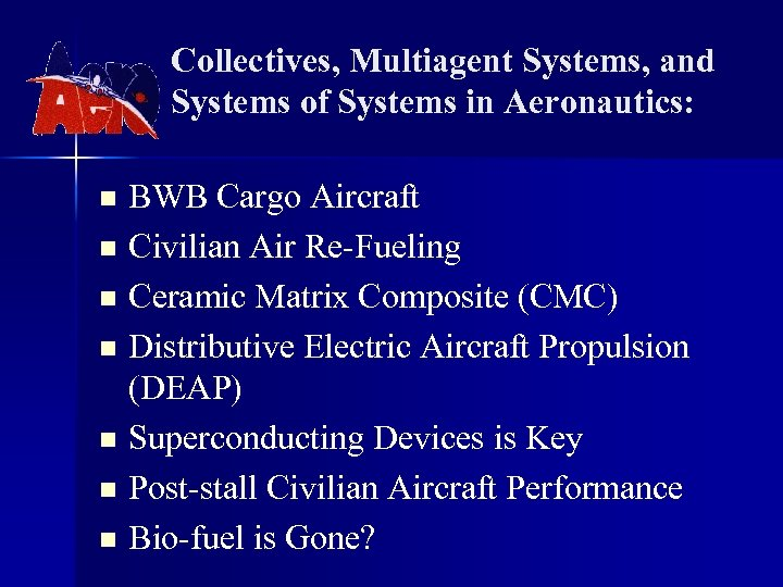 Collectives, Multiagent Systems, and Systems of Systems in Aeronautics: BWB Cargo Aircraft n Civilian