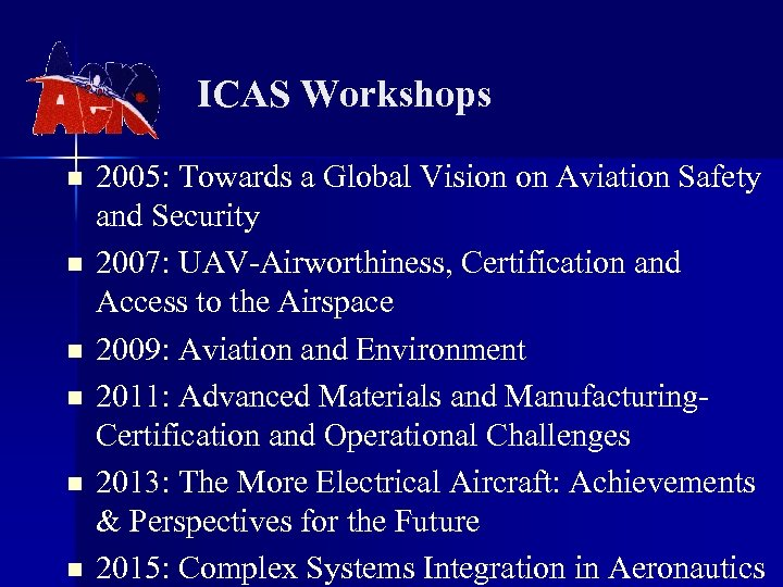 ICAS Workshops n n n 2005: Towards a Global Vision on Aviation Safety and