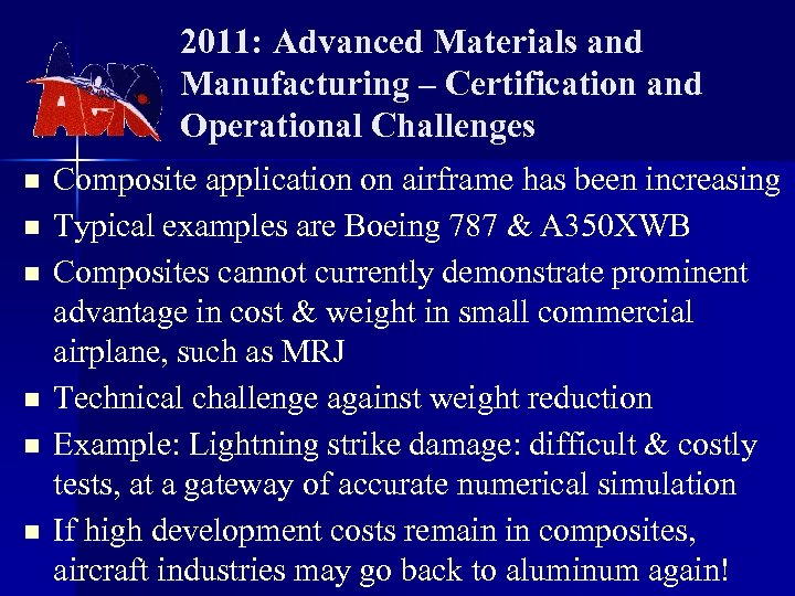 2011: Advanced Materials and Manufacturing – Certification and Operational Challenges n n n Composite
