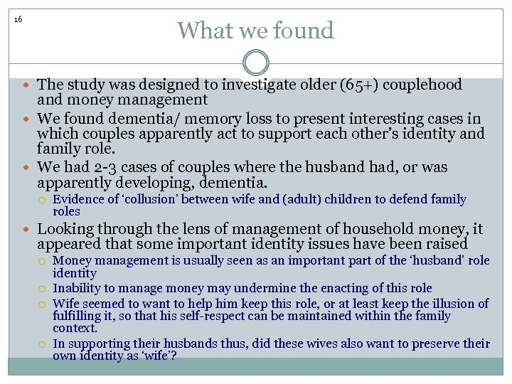 16 What we found The study was designed to investigate older (65+) couplehood and