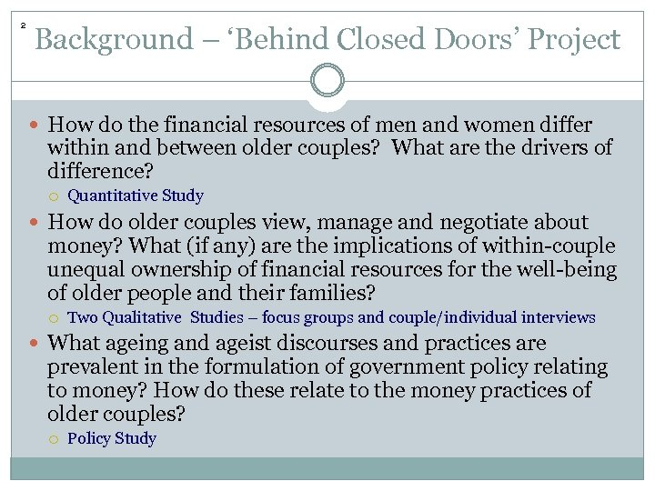2 Background – 'Behind Closed Doors' Project How do the financial resources of men