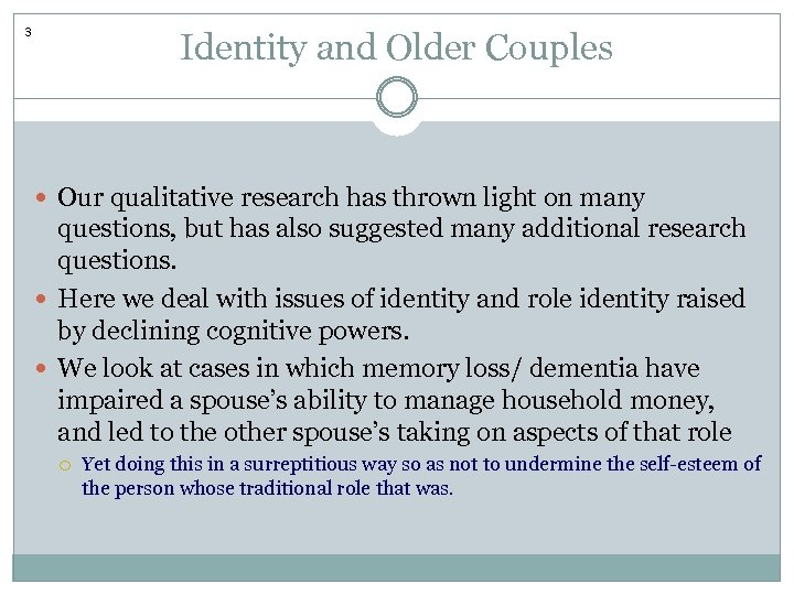 3 Identity and Older Couples Our qualitative research has thrown light on many questions,