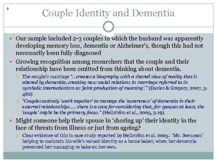 9 Couple Identity and Dementia Our sample included 2 -3 couples in which the