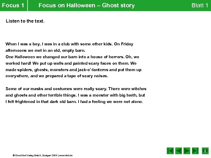 Focus 1 Focus on Halloween – Ghost story Listen to the text. When I