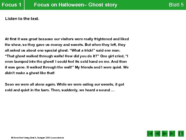 Focus 1 Focus on Halloween– Ghost story Listen to the text. At first it