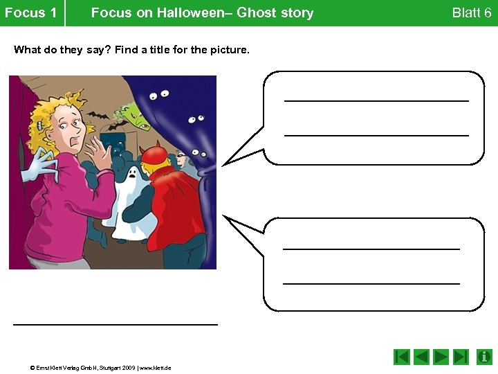 Focus 1 Focus on Halloween– Ghost story What do they say? Find a title