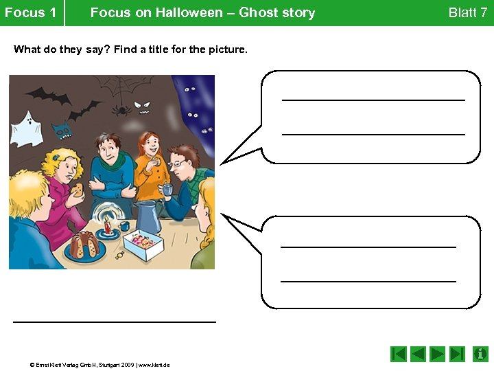 Focus 1 Focus on Halloween – Ghost story What do they say? Find a