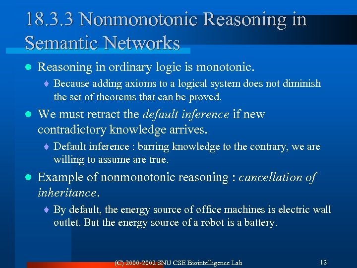 18. 3. 3 Nonmonotonic Reasoning in Semantic Networks l Reasoning in ordinary logic is
