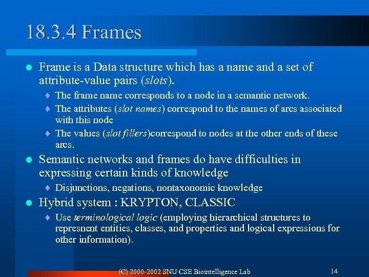 18. 3. 4 Frames l Frame is a Data structure which has a name