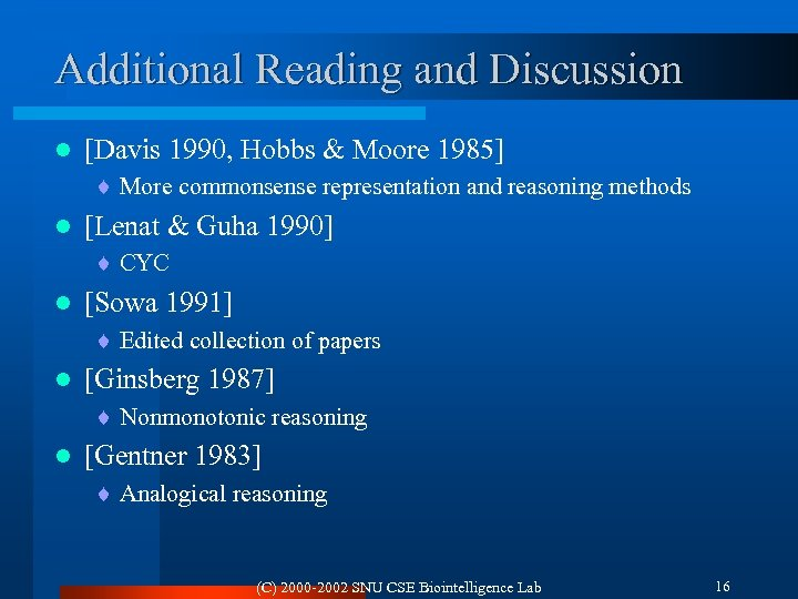 Additional Reading and Discussion l [Davis 1990, Hobbs & Moore 1985] ¨ More commonsense