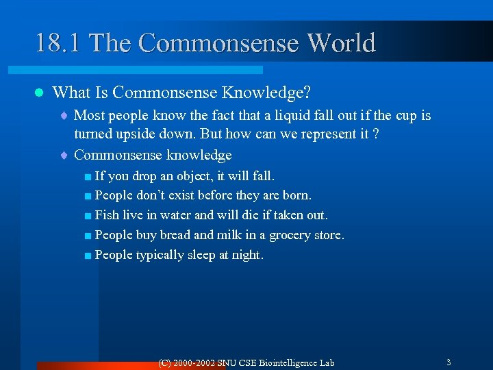 18. 1 The Commonsense World l What Is Commonsense Knowledge? ¨ Most people know
