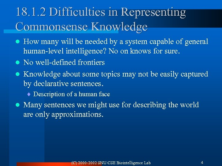18. 1. 2 Difficulties in Representing Commonsense Knowledge How many will be needed by
