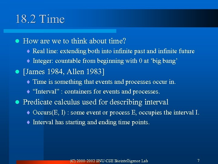 18. 2 Time l How are we to think about time? ¨ Real line: