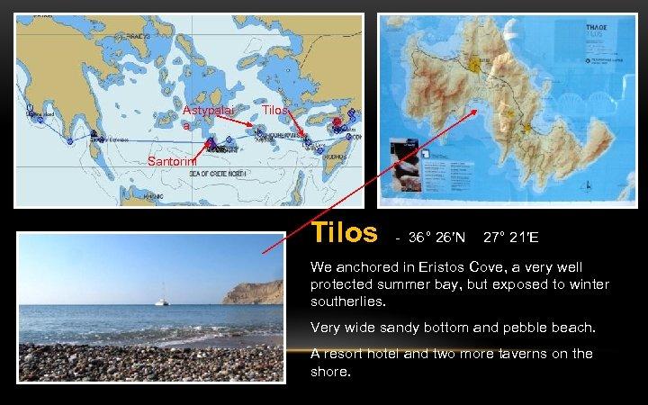 Astypalai a Tilos Santorini Tilos - 36° 26′N 27° 21′E We anchored in Eristos