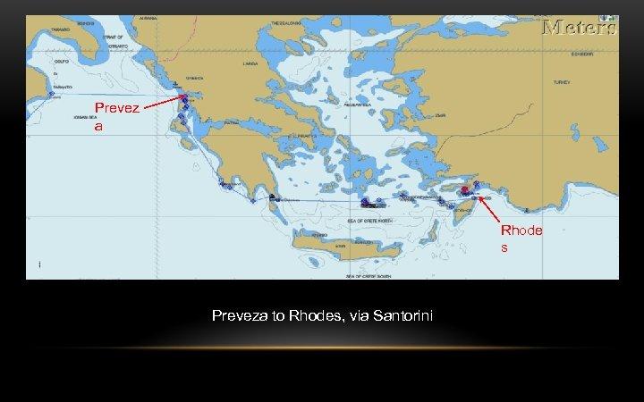 Prevez a Rhode s Preveza to Rhodes, via Santorini