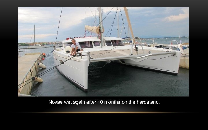 Novae wet again after 10 months on the hardstand.