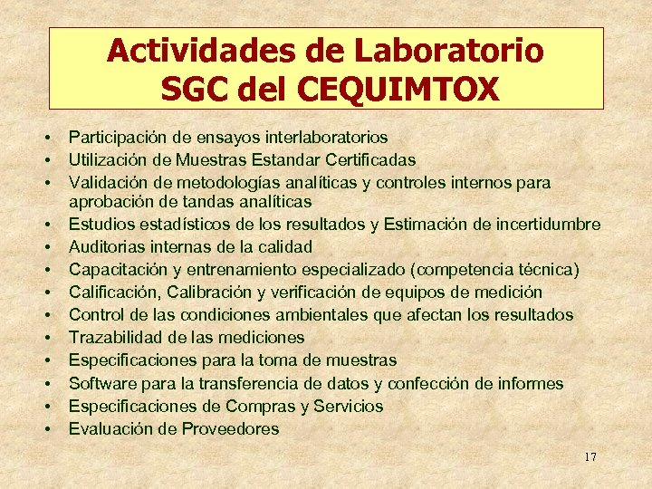 Actividades de Laboratorio SGC del CEQUIMTOX • • • • Participación de ensayos interlaboratorios