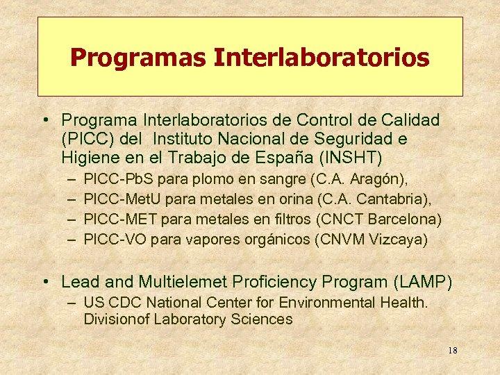 Programas Interlaboratorios • Programa Interlaboratorios de Control de Calidad (PICC) del Instituto Nacional de