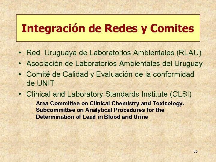 Integración de Redes y Comites • Red Uruguaya de Laboratorios Ambientales (RLAU) • Asociación