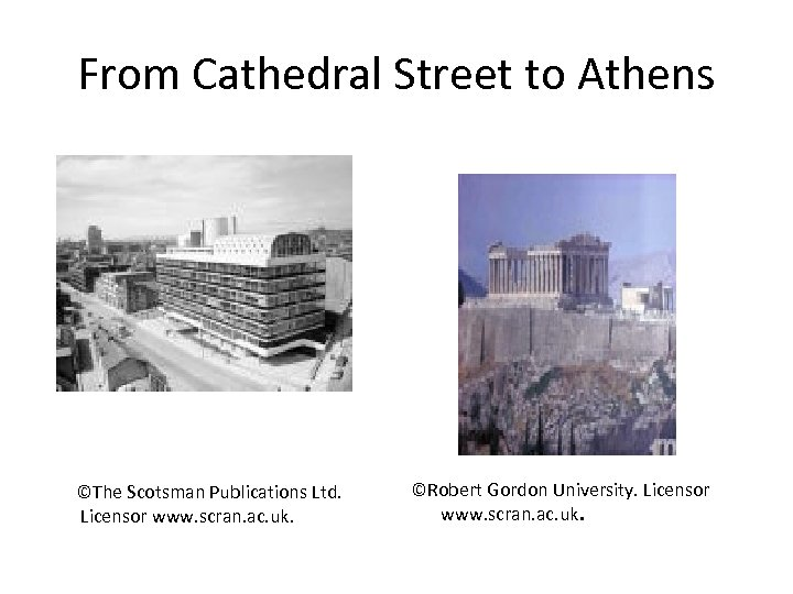 From Cathedral Street to Athens ©The Scotsman Publications Ltd. Licensor www. scran. ac. uk.