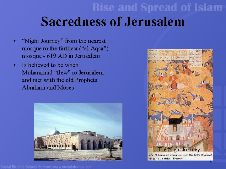 "Sacredness of Jerusalem • ""Night Journey"" from the nearest mosque to the farthest (""al-Aqsa"")"