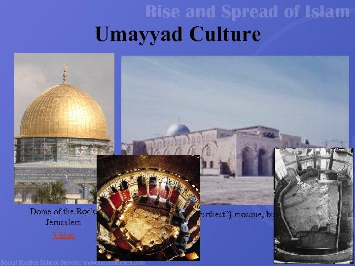 "Umayyad Culture Dome of the Rock, Jerusalem Video Al-Aqsa (""furthest"") mosque, built CE 715"