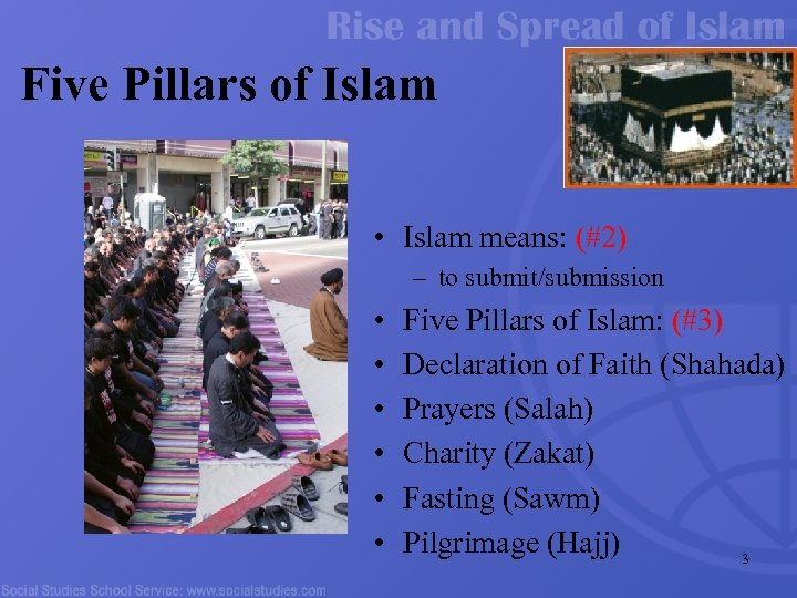 Five Pillars of Islam • Islam means: (#2) – to submit/submission • • •