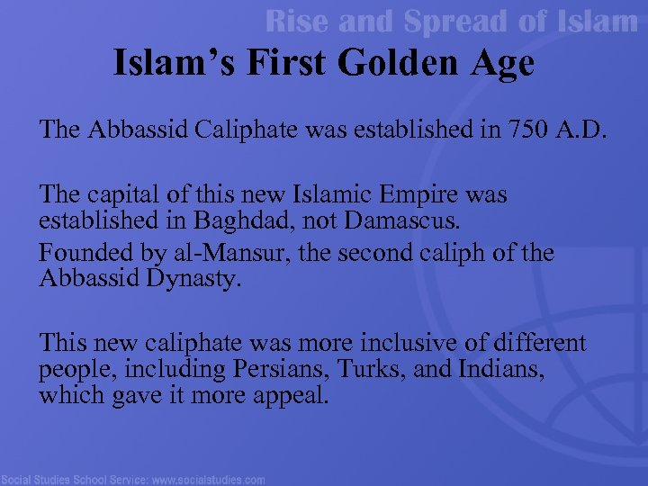Islam's First Golden Age The Abbassid Caliphate was established in 750 A. D. The
