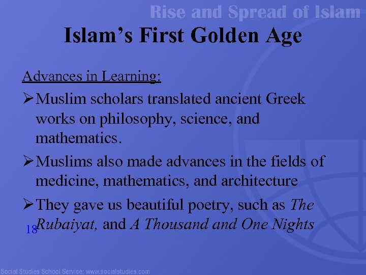 Islam's First Golden Age Advances in Learning: Ø Muslim scholars translated ancient Greek works