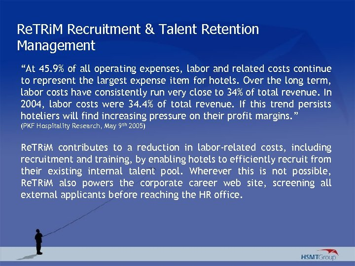 """Re. TRi. M Recruitment & Talent Retention Management """"At 45. 9% of all operating"""