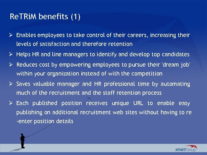 Re. TRi. M benefits (1) Ø Enables employees to take control of their careers,