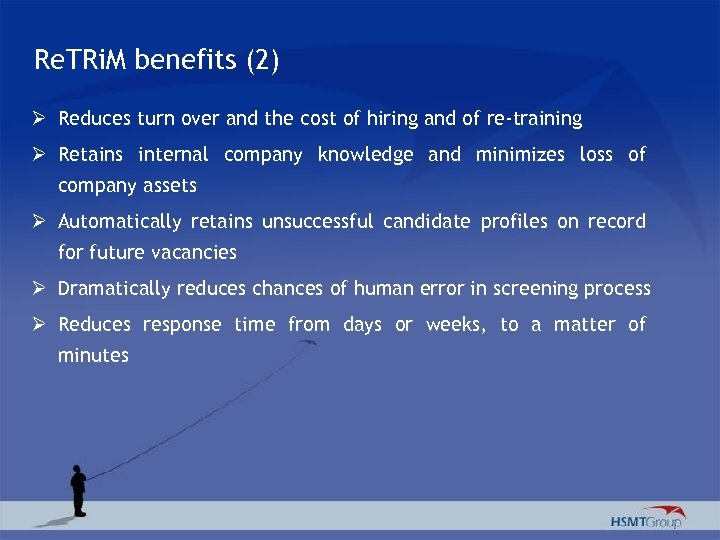Re. TRi. M benefits (2) Ø Reduces turn over and the cost of hiring