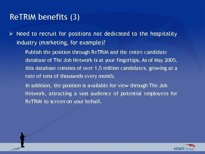 Re. TRi. M benefits (3) Ø Need to recruit for positions not dedicated to