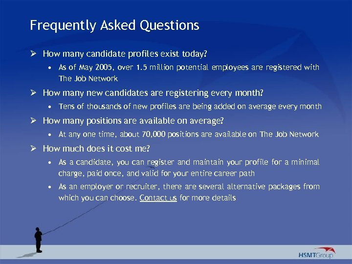 Frequently Asked Questions Ø How many candidate profiles exist today? • As of May