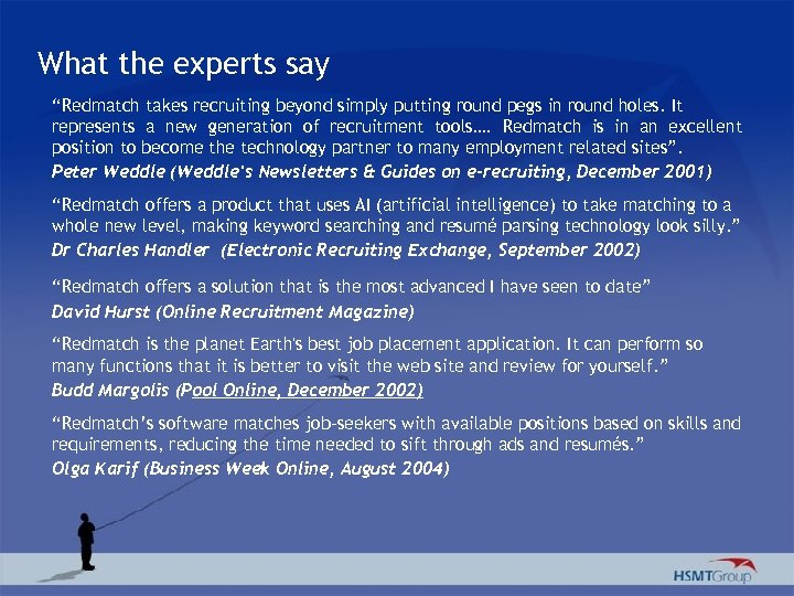 """What the experts say """"Redmatch takes recruiting beyond simply putting round pegs in round"""
