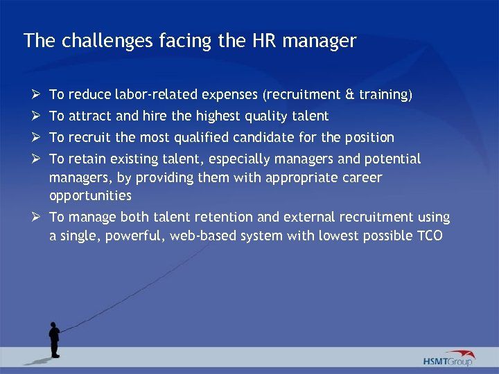 The challenges facing the HR manager Ø To reduce labor-related expenses (recruitment & training)