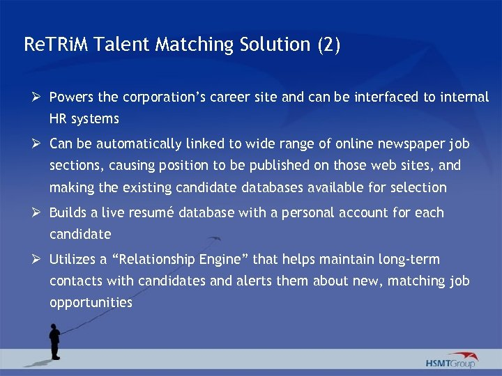 Re. TRi. M Talent Matching Solution (2) Ø Powers the corporation's career site and