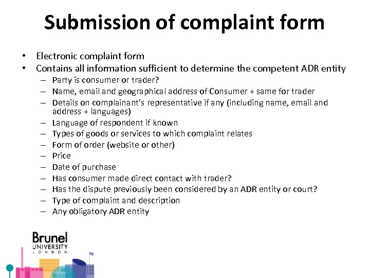 Submission of complaint form • Electronic complaint form • Contains all information sufficient to