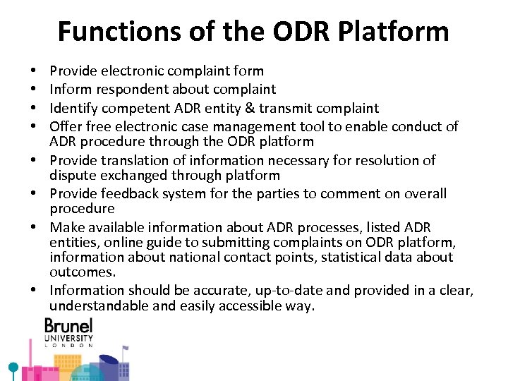Functions of the ODR Platform • • Provide electronic complaint form Inform respondent about