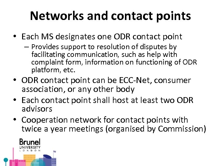 Networks and contact points • Each MS designates one ODR contact point – Provides