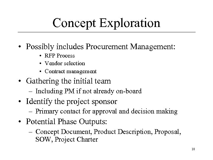 Concept Exploration • Possibly includes Procurement Management: • RFP Process • Vendor selection •