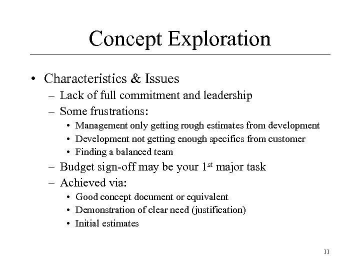 Concept Exploration • Characteristics & Issues – Lack of full commitment and leadership –