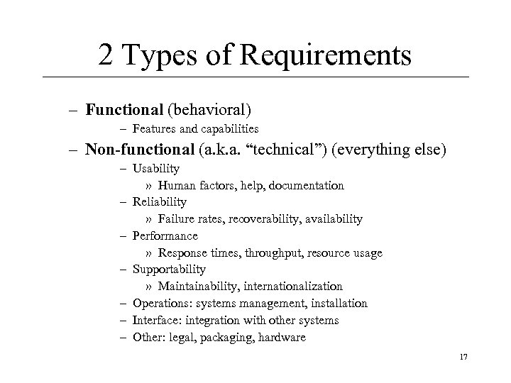 2 Types of Requirements – Functional (behavioral) – Features and capabilities – Non-functional (a.