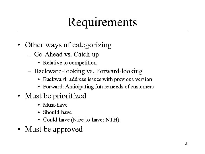 Requirements • Other ways of categorizing – Go-Ahead vs. Catch-up • Relative to competition