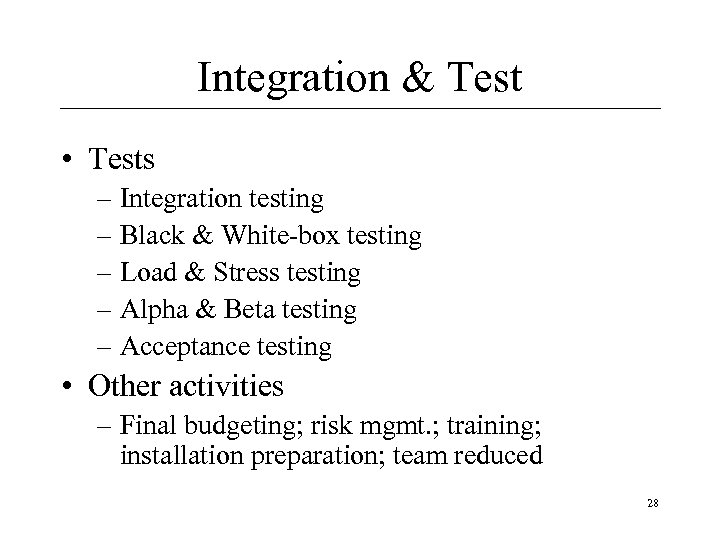 Integration & Test • Tests – Integration testing – Black & White-box testing –