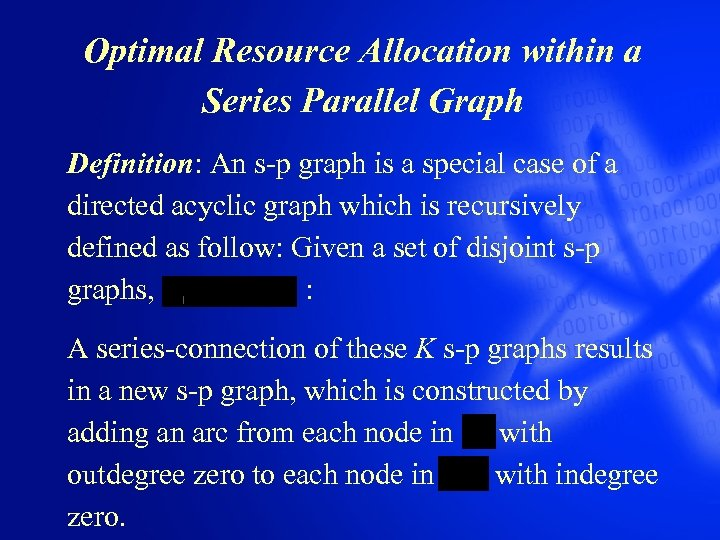 Optimal Resource Allocation within a Series Parallel Graph Definition: An s-p graph is a