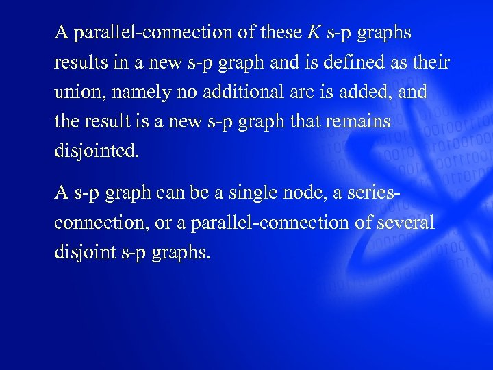 A parallel-connection of these K s-p graphs results in a new s-p graph and