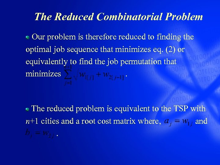 The Reduced Combinatorial Problem Our problem is therefore reduced to finding the optimal job